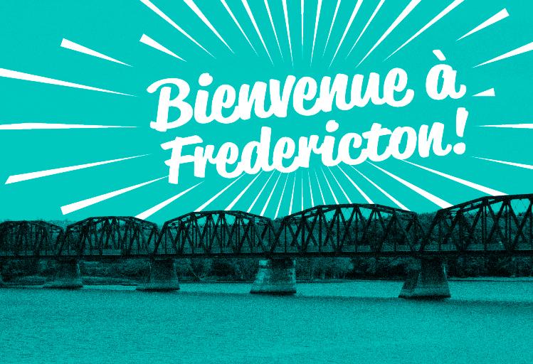 Bienvenue à Fredericton!